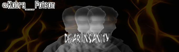 Dear Insanity.