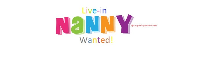 Live-in Nanny Wanted!
