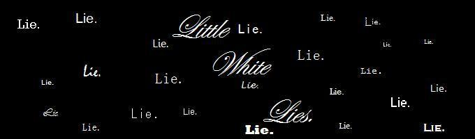 Little White Lies.